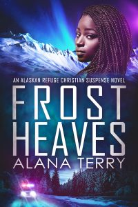 Book cover for Frost Heaves by Alana Terry, a Christian thriller
